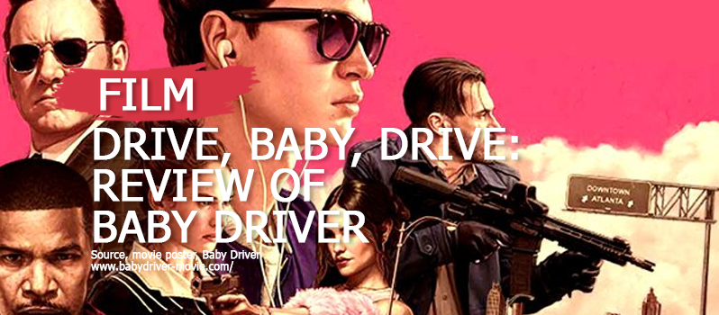 Drive-Baby-Drive-My-Review-of-Baby-Driver
