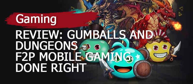 review-gumballs-and-dungeons-f2p-mobile-gaming-done-right