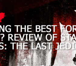 Saving-The-Best-For-Last-Review-of-Star-Wars-The-Last-Jedi